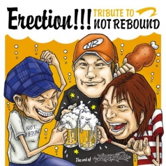 Erection!!!~TRIBUTE TO NOT REBOUND~