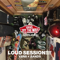 "VANS COMPILATION ""LOUD SESSION!!!! VANS×BANDS"""